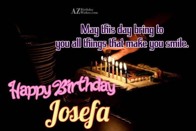 Happy Birthday Josefa - AZBirthdayWishes.com