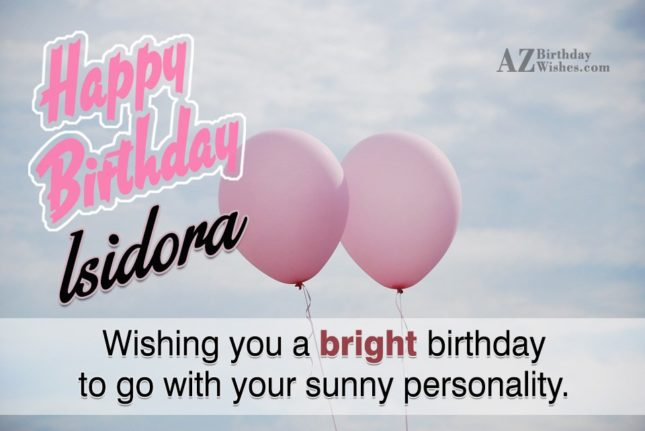 Happy Birthday Isidora - AZBirthdayWishes.com