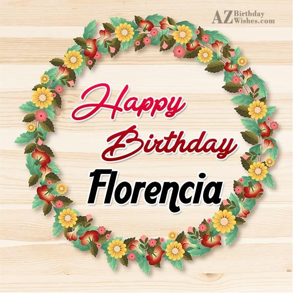 Happy Birthday Florencia - AZBirthdayWishes.com