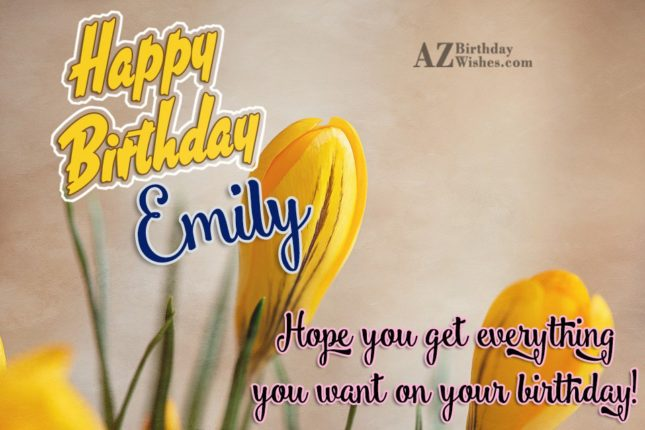 Happy Birthday Emily - AZBirthdayWishes.com