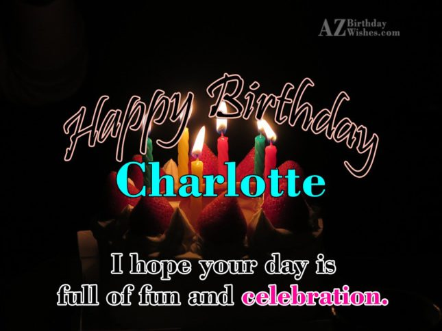 Happy Birthday Charlotte - AZBirthdayWishes.com