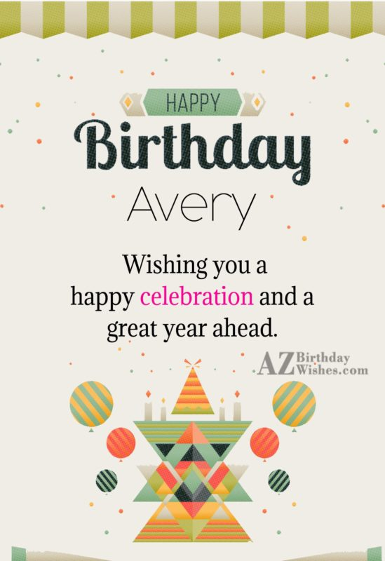 Happy Birthday Avery - AZBirthdayWishes.com