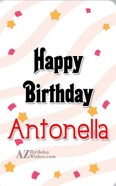Happy Birthday Antonella - AZBirthdayWishes.com