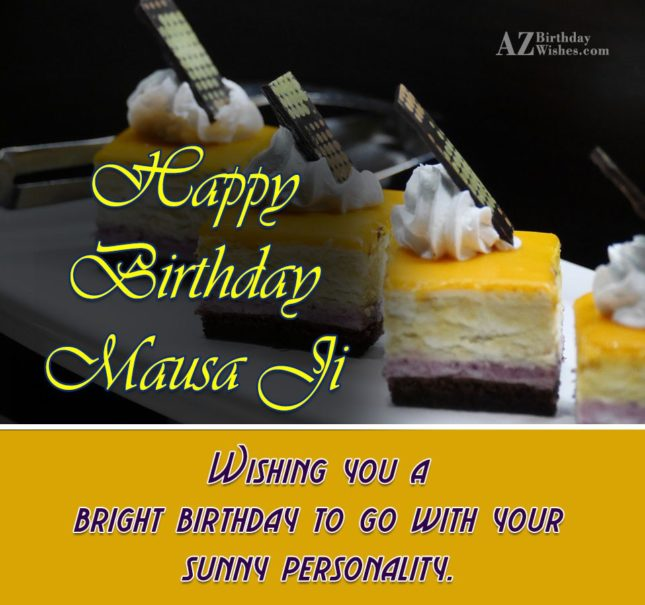 Birthday greetings to Mausa Ji - AZBirthdayWishes.com