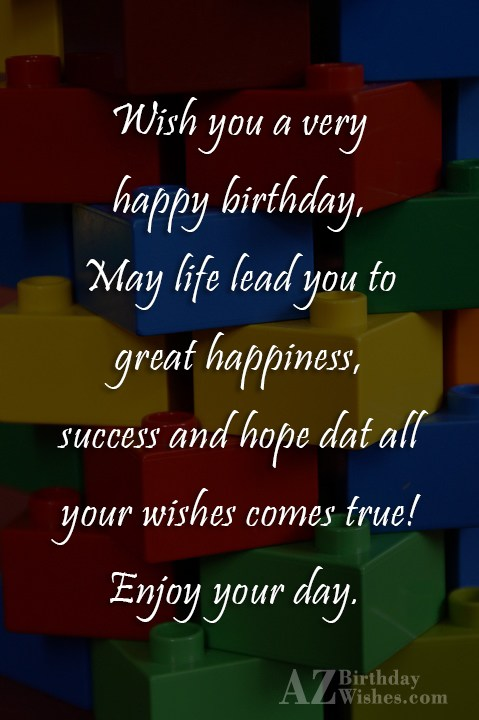 Wish you a very happy birthday may life lead you to great happiness - AZBirthdayWishes.com