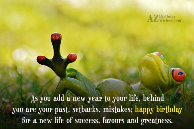 As you add a new year to your life…Happy birthday with frog background - AZBirthdayWishes.com