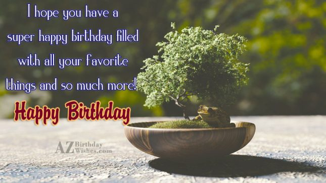 Hope you have a super happy birthday. Happy birthday with frog background - AZBirthdayWishes.com