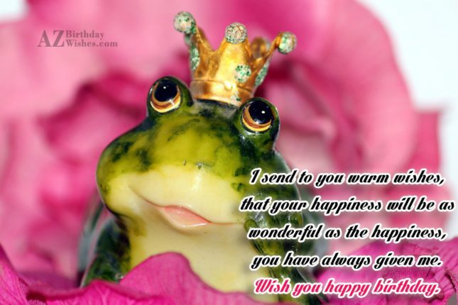 Wishing warm wishes with frog wearing crown in the background… - AZBirthdayWishes.com