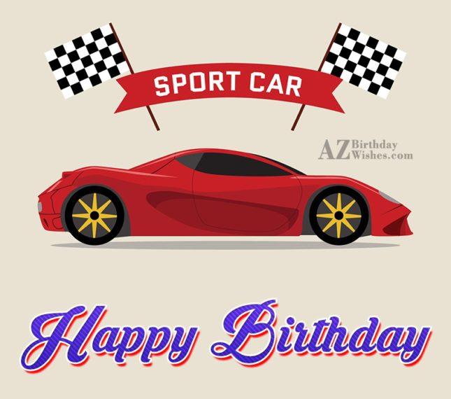 Happy birthday greeting on a sports car… - AZBirthdayWishes.com