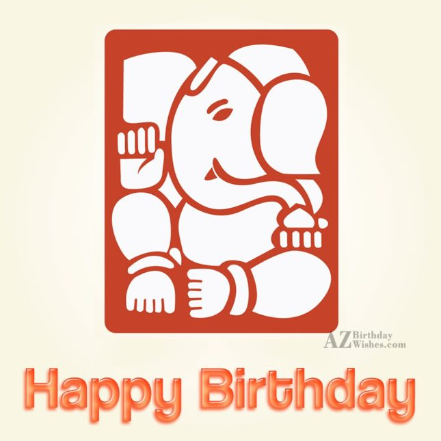 Happy birthday on Ganesha… - AZBirthdayWishes.com