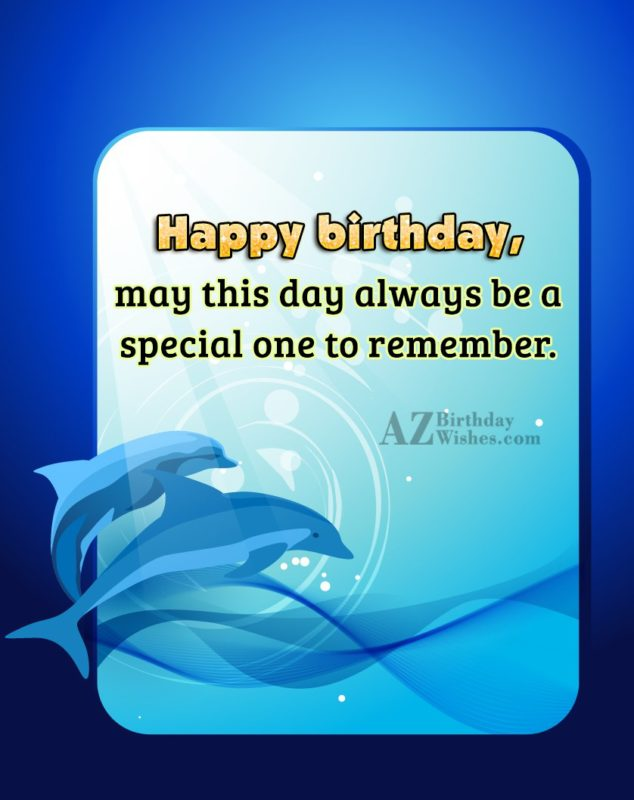 May this day always be a special… - AZBirthdayWishes.com