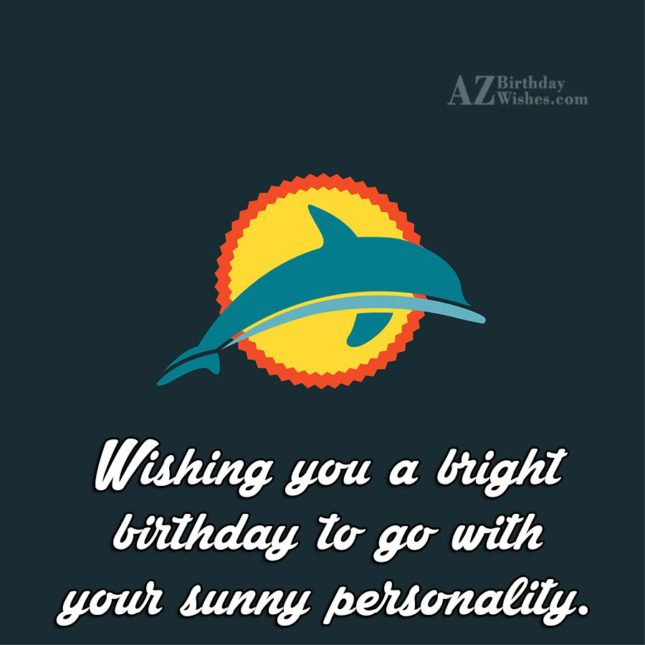 Wishing you a bright birthday… - AZBirthdayWishes.com