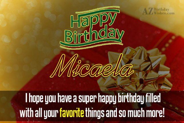 Happy Birthday Micaela - AZBirthdayWishes.com