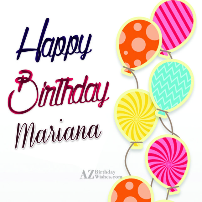 Happy Birthday Mariana - AZBirthdayWishes.com