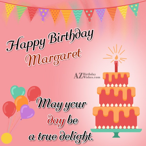 Happy Birthday Margaret - AZBirthdayWishes.com