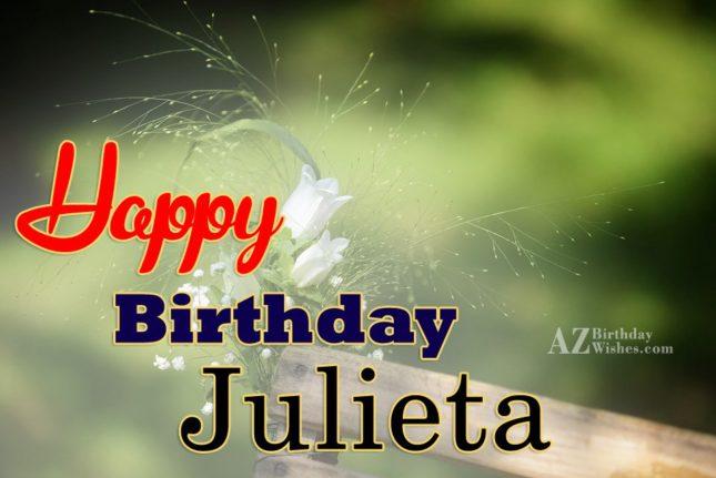 Happy Birthday Julieta - AZBirthdayWishes.com