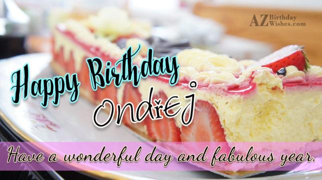 Happy Birthday Ondřej - AZBirthdayWishes.com