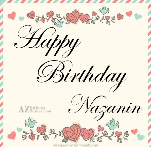 Happy Birthday Nazanin-Zahra - AZBirthdayWishes.com
