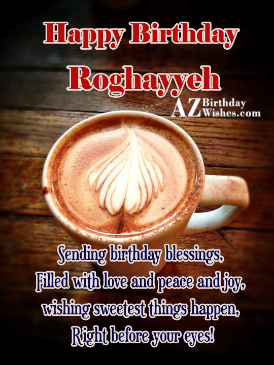 Happy Birthday Roghayyeh - AZBirthdayWishes.com