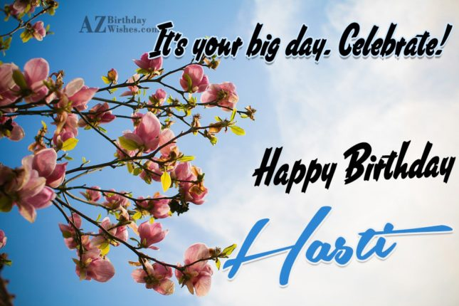 Happy Birthday Hasti - AZBirthdayWishes.com