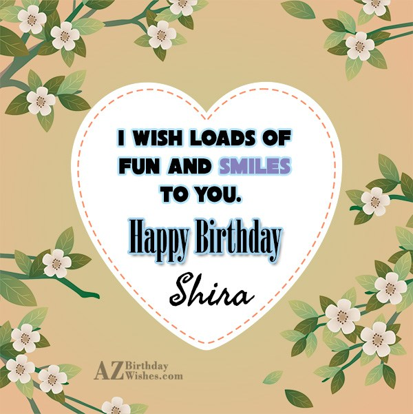 Happy Birthday Shira - AZBirthdayWishes.com
