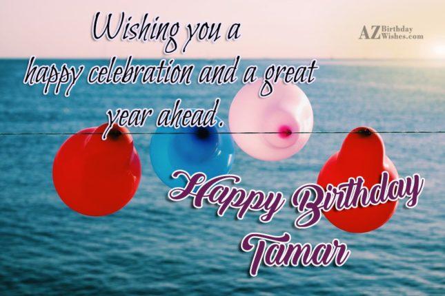 Happy Birthday Tamar - AZBirthdayWishes.com
