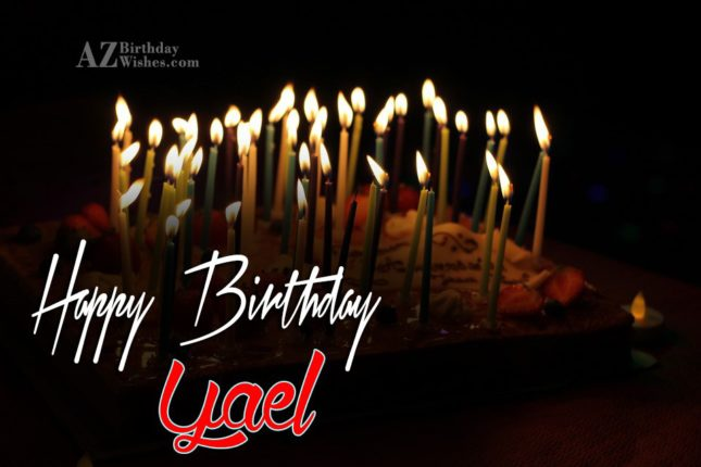 Happy Birthday Yael - AZBirthdayWishes.com
