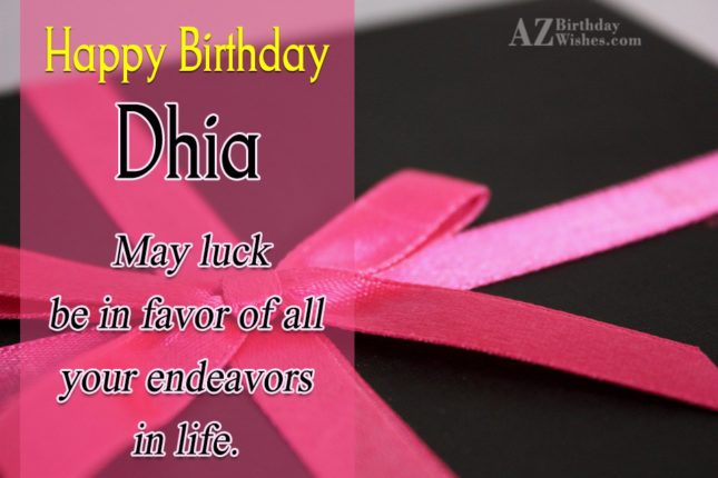 Happy Birthday Dhia - AZBirthdayWishes.com