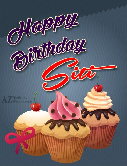 Happy Birthday Siti - AZBirthdayWishes.com