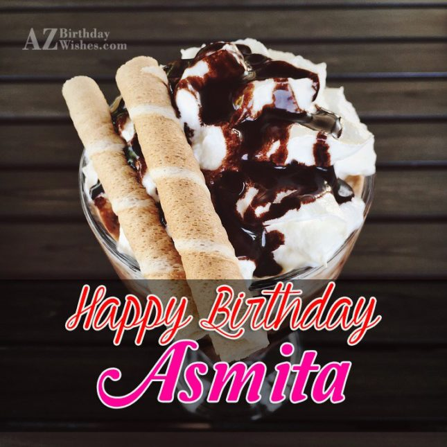 Happy Birthday Asmita - AZBirthdayWishes.com