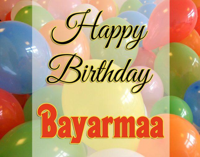 Happy Birthday Bayarmaa - AZBirthdayWishes.com