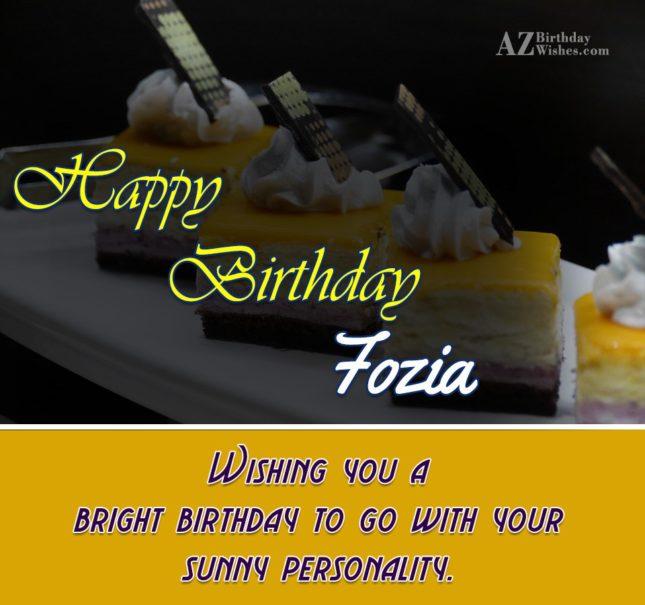 Happy Birthday Fozia - AZBirthdayWishes.com