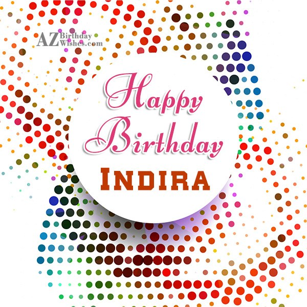 Happy Birthday Indira - AZBirthdayWishes.com