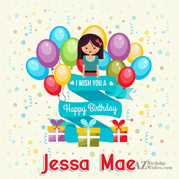 Happy Birthday Jessa Mae - AZBirthdayWishes.com