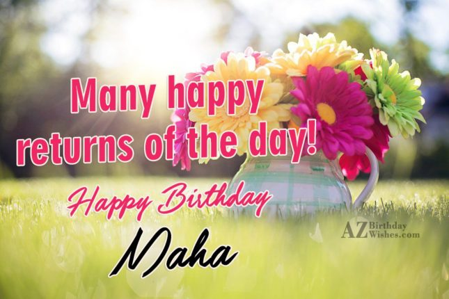 Happy Birthday Maha - AZBirthdayWishes.com