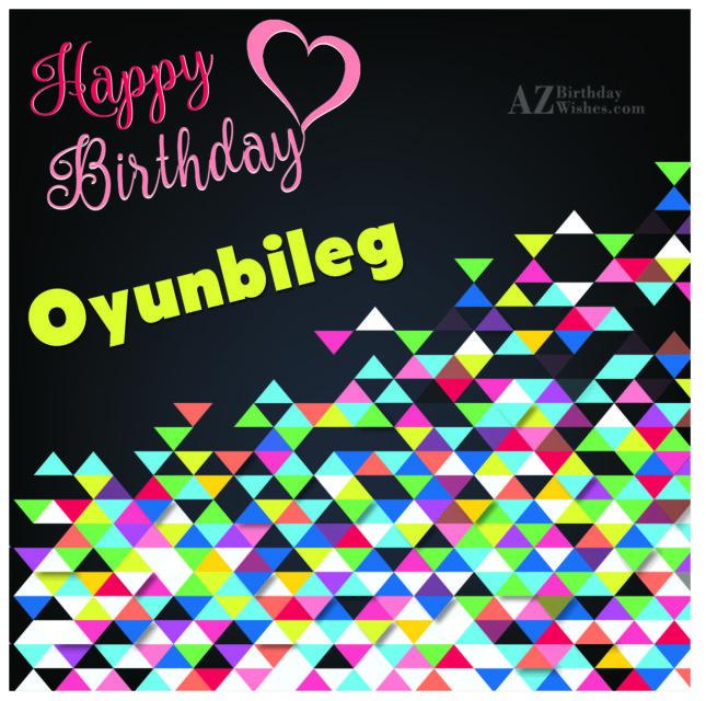 Happy Birthday Oyunbileg - AZBirthdayWishes.com