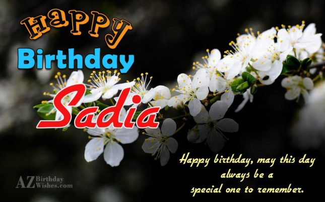 Happy Birthday Sadia - AZBirthdayWishes.com