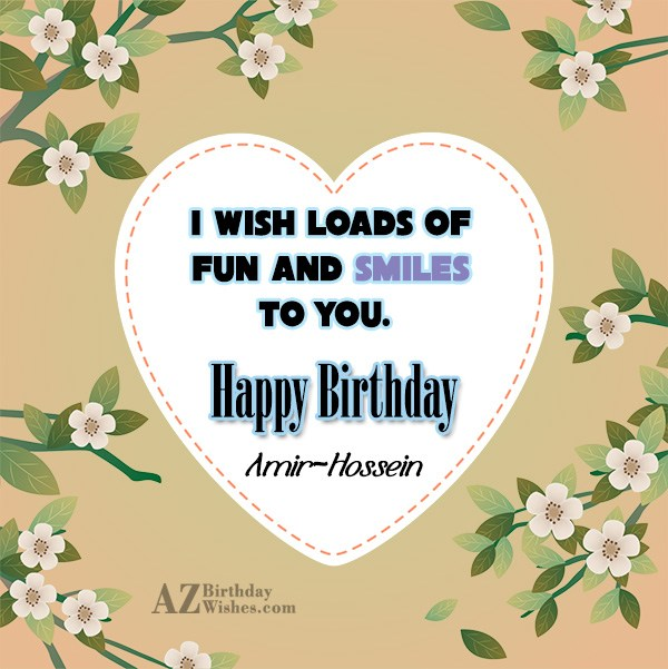 Happy Birthday Amir-Hossein - AZBirthdayWishes.com
