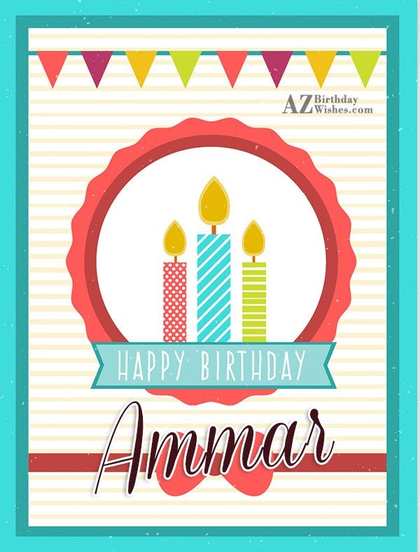 Happy Birthday Ammar - AZBirthdayWishes.com