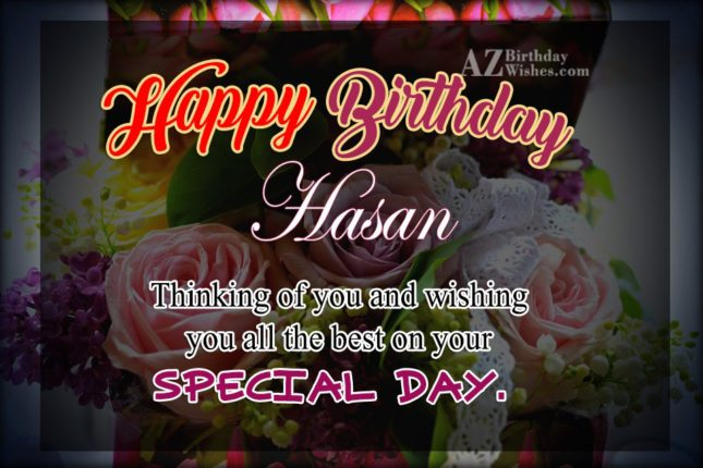 Happy Birthday Hasan - AZBirthdayWishes.com
