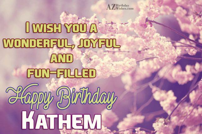 Happy Birthday Kathem - AZBirthdayWishes.com