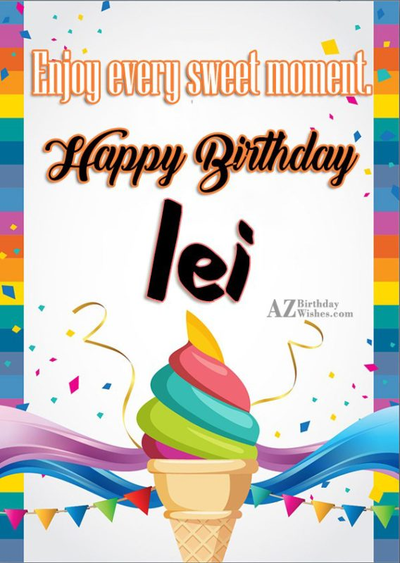 Happy Birthday Lei - AZBirthdayWishes.com