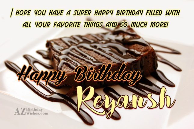 Happy Birthday Reyansh - AZBirthdayWishes.com