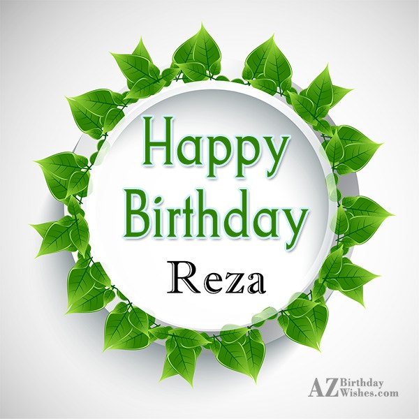 Happy Birthday Reza - AZBirthdayWishes.com