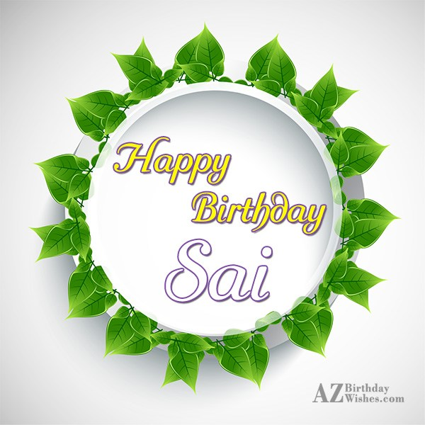 Happy Birthday Sai - AZBirthdayWishes.com