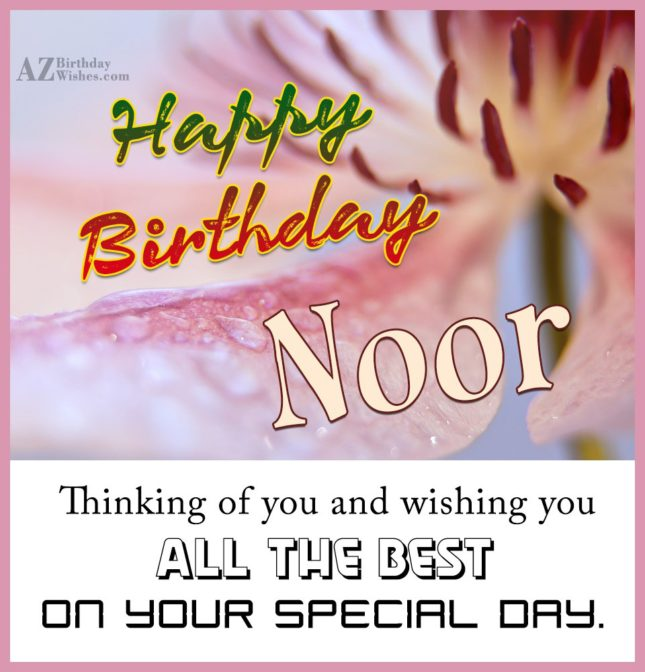 Happy Birthday Noor - AZBirthdayWishes.com