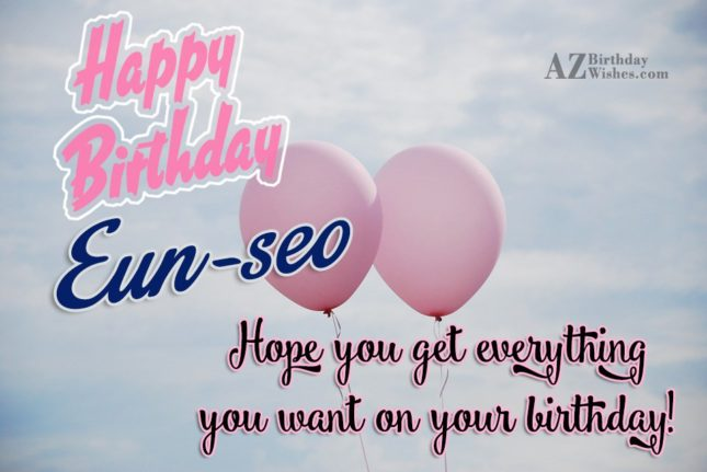 Happy Birthday Eun-Seo - AZBirthdayWishes.com