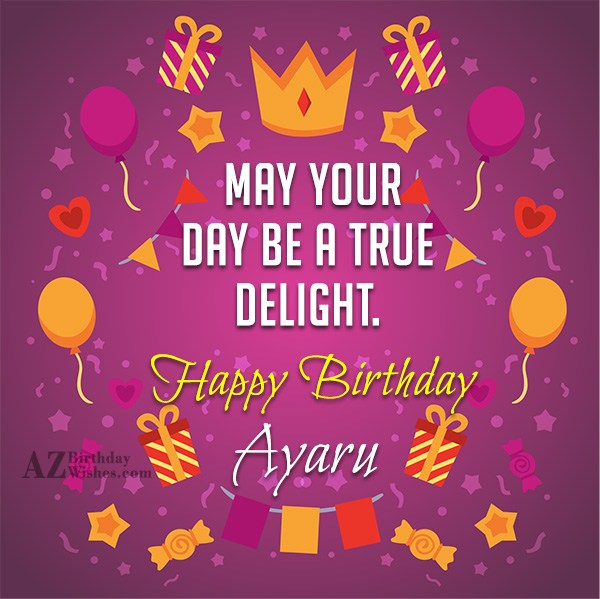 Happy Birthday Ayaru - AZBirthdayWishes.com