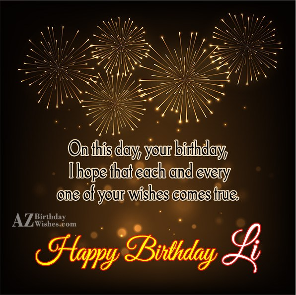 Happy Birthday Li - AZBirthdayWishes.com