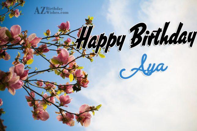 Happy Birthday Aya - AZBirthdayWishes.com